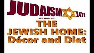 The Jewish Home - Decor & Diet