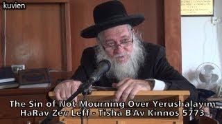 The Sin of Not Mourning Over Yerushalayim