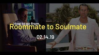 How to Go from Roommate to Soulmate