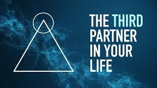 The Third Partner In Your Life
