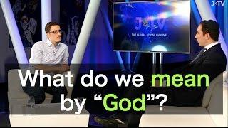 "What do we mean by ""God""?"