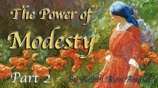 The Power of Modesty (צניעות) - Part 2