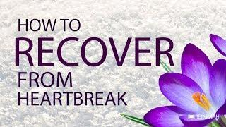 How to Recover from Heartbreak