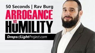 Arrogance vs Humility