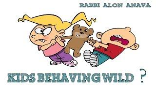 Why do my kids behave wild? -