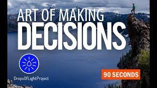 Art of Making The Right Decisions