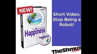 Stop being a robot!