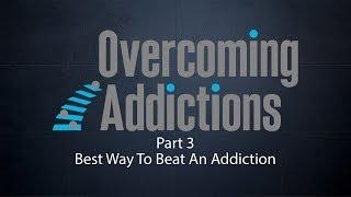 Best Way To Beat An Addiction