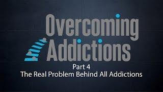 The Real Problem Behind All Addictions