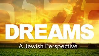 DREAMS - a Jewish Perspective