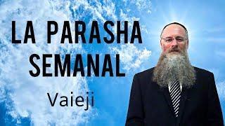 La Parasha semanal - Vaieji