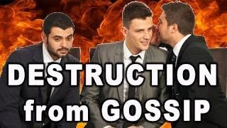 How Gossip causes destruction?