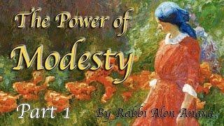 The Power of Modesty (צניעות) - Part 1