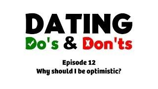 Why should I be optimistic? - Dating Do's & Don'ts E12 -