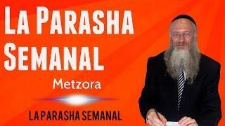 La Parasha semanal: Meztora