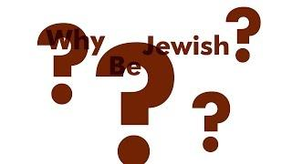 Why should I be Jewish?