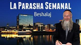 La Parasha semanal - Beshalaj