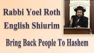 Bring Back People To Hashem