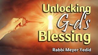 Unlocking G-d's Blessing