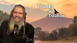 Thank You for My Troubles!