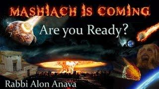 Mashiach is coming - are YOU ready?